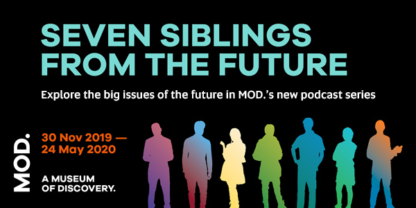 Seven Siblings from the Future - Explore the big issues of the future in MOD.'s new podcast series