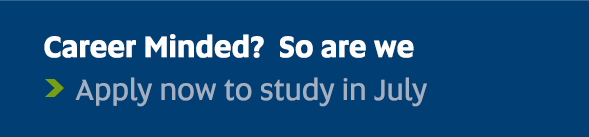Career Minded? So are we - Apply now to study in July