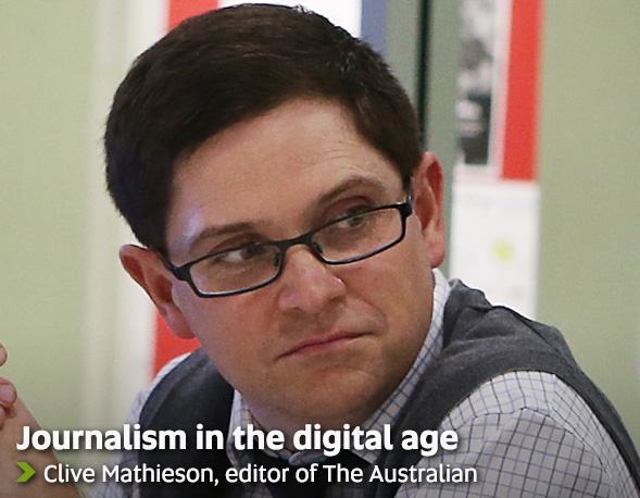 Journalism in the digital age - Clive Mathieson, editor of The Australian