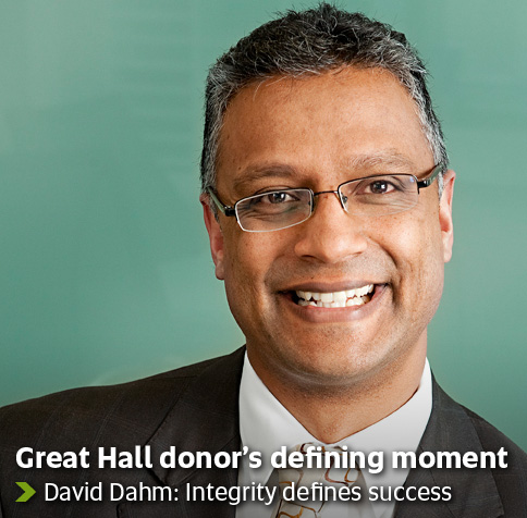 Great Hall donor's defining moment - David Dahm: Integrity defines success
