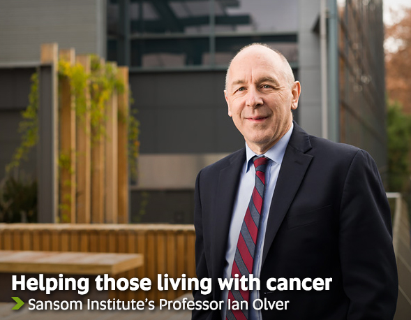 Helping those living with cancer - Sansom Institute's Professor Ian Olver