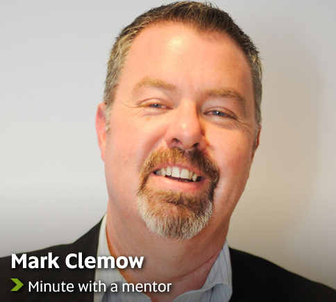 Mark Clemow - Minute with a Mentor