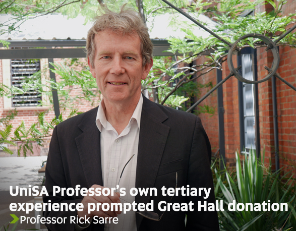 UniSA Professor's own tertiary experience prompted Great Hall donation - Professor Rick Sarre