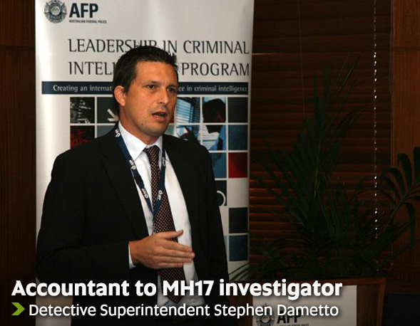 Accountant to Mh17 investigator - Detective Superintendent Stephen Dametto