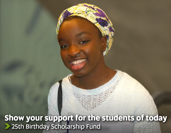 Show your support for the students of today - 25th Birthday Scholarship Fund