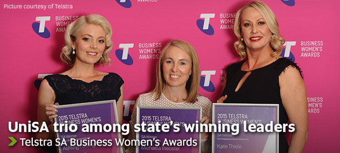 UniSA trio among state's winning leaders - Telstra SA Business Women's Awards