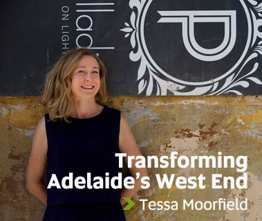 Transforming of Adelaide's West End - Tessa Moorfield