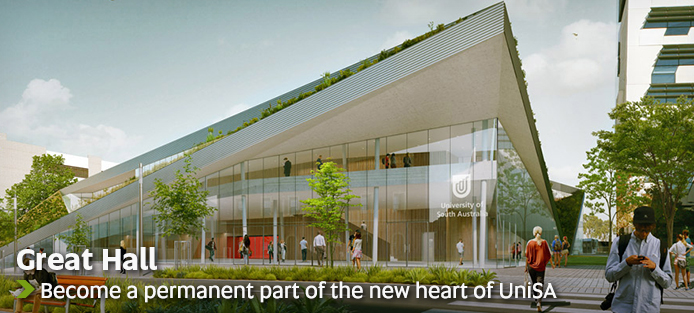 Great Hall - Become a permanent part of the new heart of UniSA