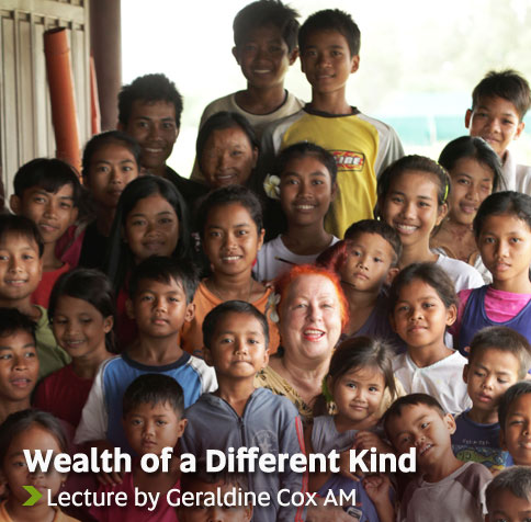 Wealth of a Different Kind - Lecture by Geraldine Cox AM