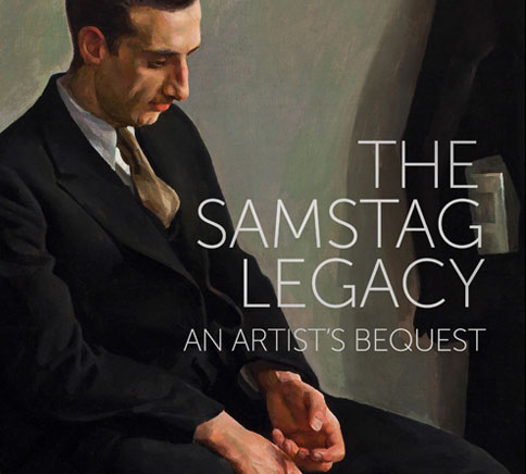 The Samstag Legacy - An Artist's Bequest