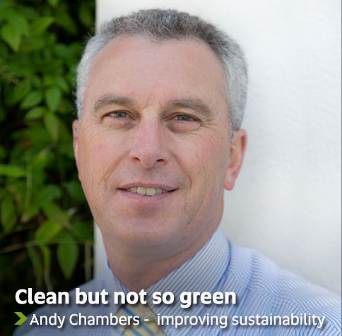Clean but not so green - Andy Chambers - improving sustainability