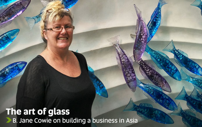 The art of glass - B Jane Cowie on building a business in Asia