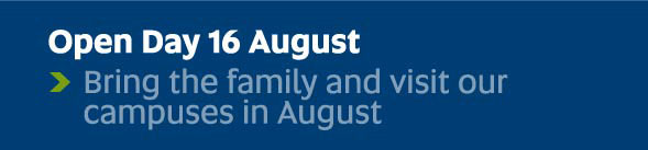 Open Day 16 August - Bring the family and visit our campuses in August