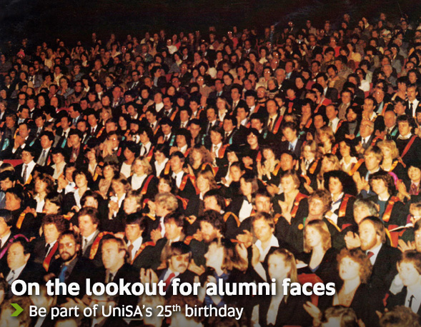 On the lookout for alumni faces - Be part of UniSA's 25th birthday