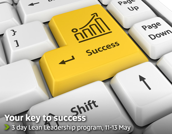 Your key to success - 3 day Lean Leadership program, 11-13 May