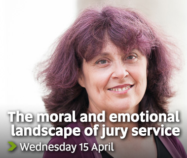 The moral and emotional landscape of jury service - Wednesday 15 April